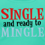 teal-single-and-ready-to-mingle-women-s-t-shirts_design