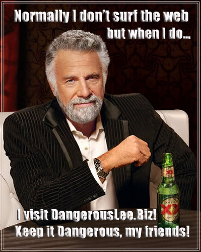 dos equis for Dangerous Lee