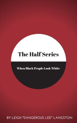 The Half Series