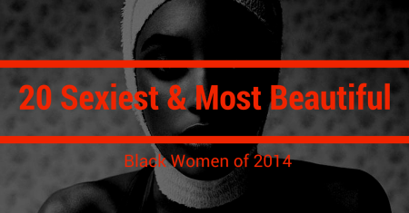 20 most beautiful black women of 2014